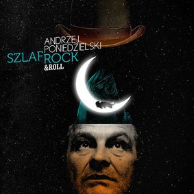 Andrzej Poniedzielski - SzlafRock (& Roll)