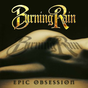Burning Rain - Epic Obsession
