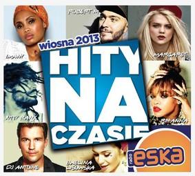 Various Artists - Hity na czasie - Wiosna 2013