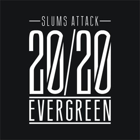 Slums Attack - 20/20 Evergreen