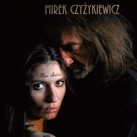 Mirosław Czyżykiewicz - Ma Cherie
