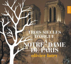 Olivier Latry - Trois Siecles D'Orgue