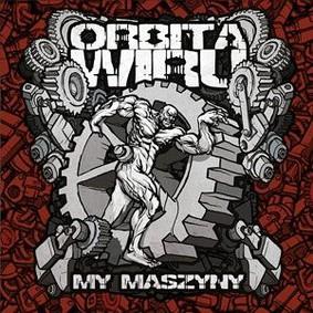 Orbita Wiru - My maszyny