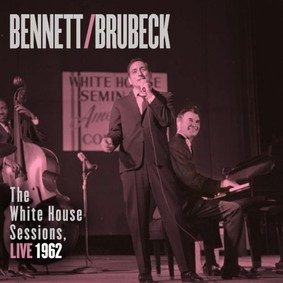 Tony Bennett, Dave Brubeck - White House Sessions, Live 1962