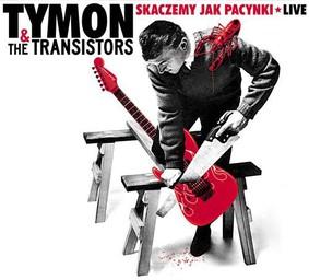 Tymon & The Transistors - Skaczemy jak pacynki. Live