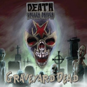 Death Valley Driver - Graveyard Dead