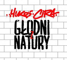 Hukos / Cira - Głodni z Natury