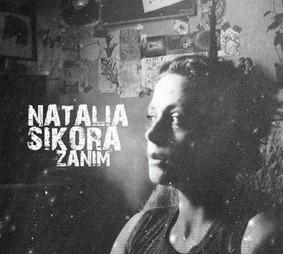 Natalia Sikora - Zanim