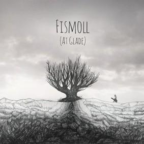 Fismoll - At Glade