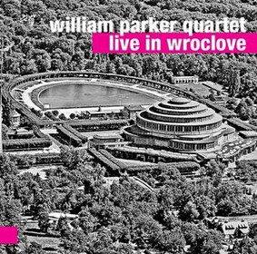 William Parker Quartet - Live In Wroclove