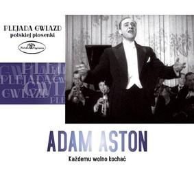 Adam Aston - Każdemu wolno kochać