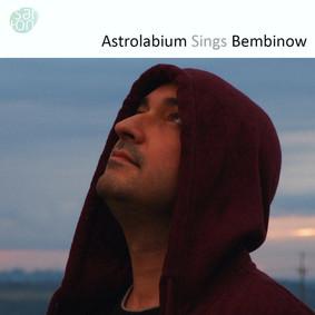 Astrolabium - Astrolabium Sings Bembinow