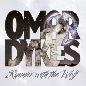 Omar Dykes - Runnin' With The Wolf