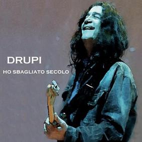 Drupi - Ho Sbagliato Secolo