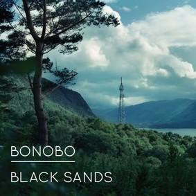 Bonobo - Black Sands (New Edition 2013)