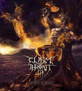 Claim The Throne - Forged In Flame