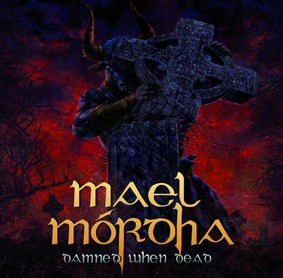Mael Mórdha - Damned When Dead