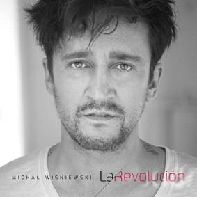 Michał Wiśniewski - La Revolución