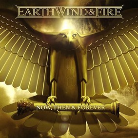 Earth, Wind & Fire - Now, Then & Forever