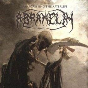 Abramelin - Transgressing The Afterlife