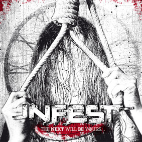 Infest - The Next Will Be Yours