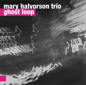 Halvorson Mary Trio - Ghost Loop