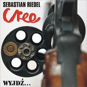 Sebastian Riedel, Cree - Wyjdź