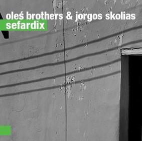 Oleś Brothers, Jorgos Skolias - Sefardix