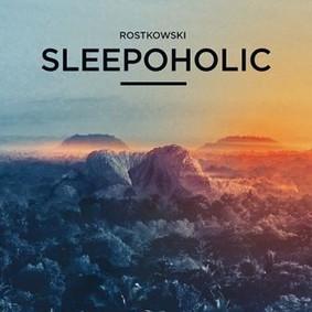 Łukasz Rostkowski - Sleepoholic