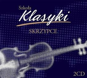 Various Artists - Szkoła klasyki: Skrzypce