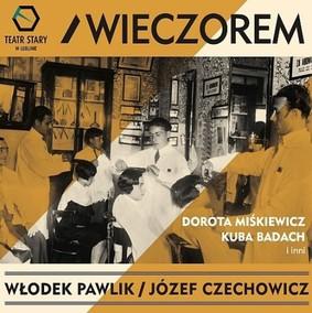 Various Artists - Włodek Pawlik/Józef Czechowicz - Wieczorem