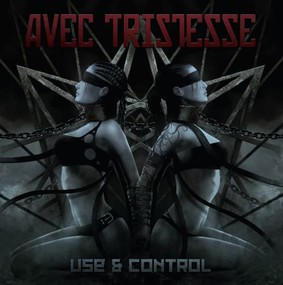 Avec Tristesse - Use & Control