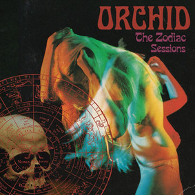 Orchid - The Zodiac Sessions