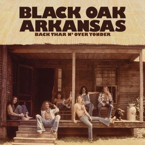 Black Oak Arkansas - Back Thar N Over Yonder