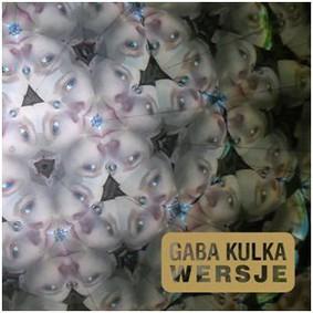 Gaba Kulka - Wersje