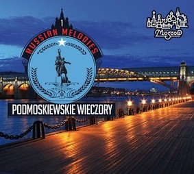 Various Artists - Russian Melodies 1 - Podmoskiewskie Wieczory