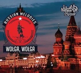 Various Artists - Russian Melodies 3: Wołga, Wołga