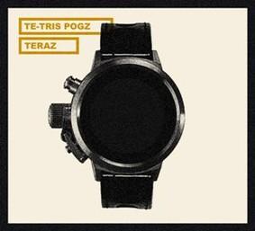 Te-Tris, Pogz - Teraz