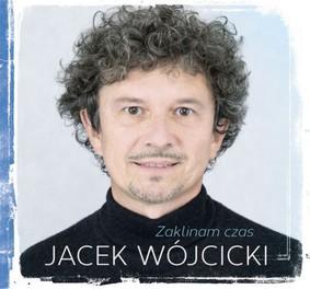 Jacek Wójcicki - Zaklinam czas