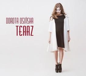 Dorota Osińska - Teraz