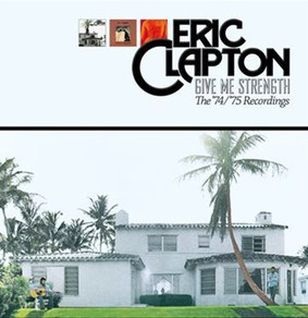 Eric Clapton - Give Me Strength The 74-75 Recordings