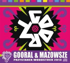 Gooral, Mazowsze - Przystanek Woodstock 2013