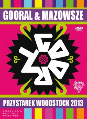 Gooral, Mazowsze - Przystanek Woodstock 2013 [DVD]
