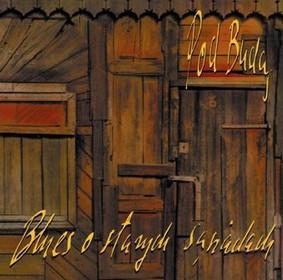 Pod Budą - Blues o starych sąsiadach