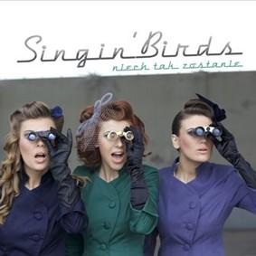 Singin Birds - Niech tak zostanie