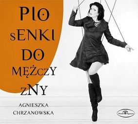 Agnieszka Chrzanowska - Piosenki do mężczyzny