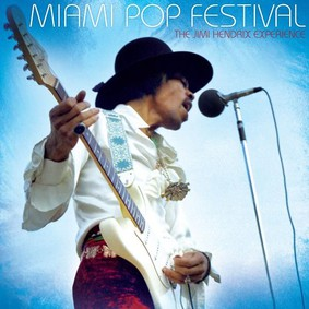 Jimi Hendrix - Miami Pop Festival: The Jimmy Hendrix Expirience