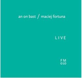 Maciej Fortuna - An On Bast Live