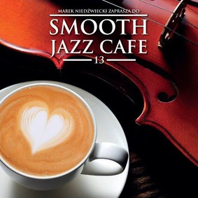 Various Artists - Smooth Jazz Cafe. Volume 13