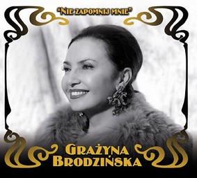 Grażyna Brodzińska - Nie zapomnij mnie